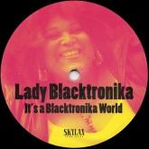 lady-blacktronika-its-a-blacktronika-world-skylax-cover