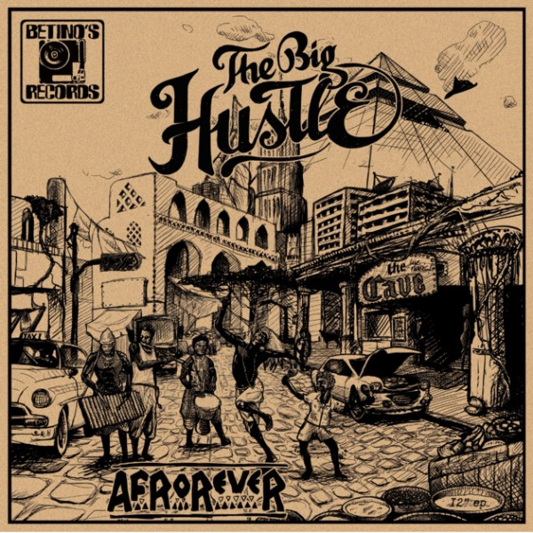 the-big-hustle-afrorever-betinos-records-cover