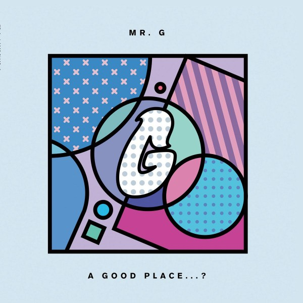 mr-g-a-good-place-lp-phoenix-g-cover