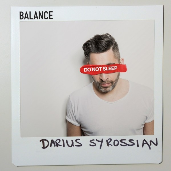 darius-syrossian-balance-presents-do-not-sleep-balance-cover