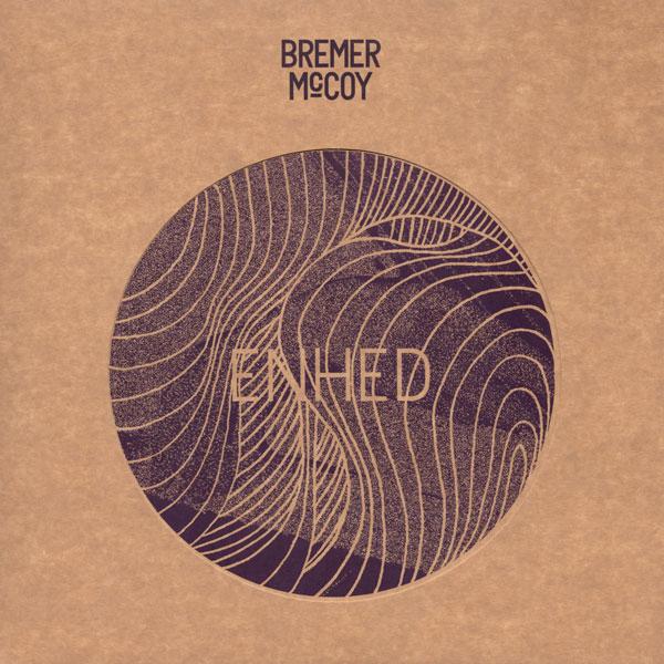 bremer-mccoy-enhed-lp-raske-plader-cover
