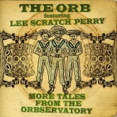 the-orb-ft-lee-scratch-pe-more-tales-from-the-observatory-cooking-vinyl-cover