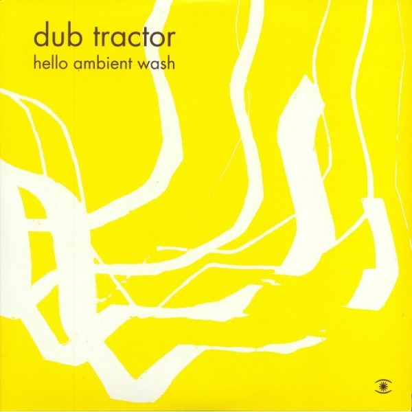 dub-tractor-hello-ambient-wash-lp-music-for-dreams-cover