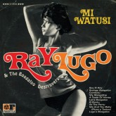 ray-lugo-the-boogaloo-destroy-mi-watusi-lp-freestyle-cover
