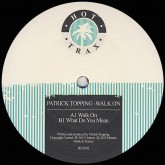 patrick-topping-walk-on-what-do-you-mean-hot-trax-cover